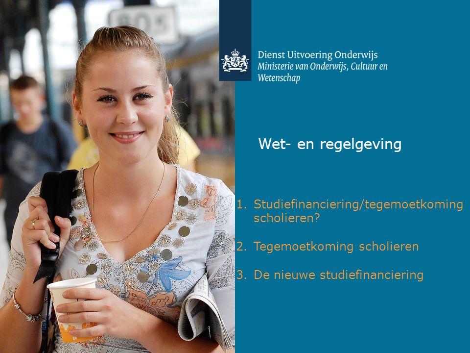 Wet- en regelgeving 1.Studiefinanciering/tegemoetkoming scholieren? 2.Tegemoetkoming scholieren 3.De nieuwe studiefinanciering
