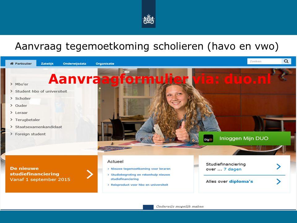 Aanvraag tegemoetkoming scholieren (havo en vwo) Aanvraagformulier via: duo.nl