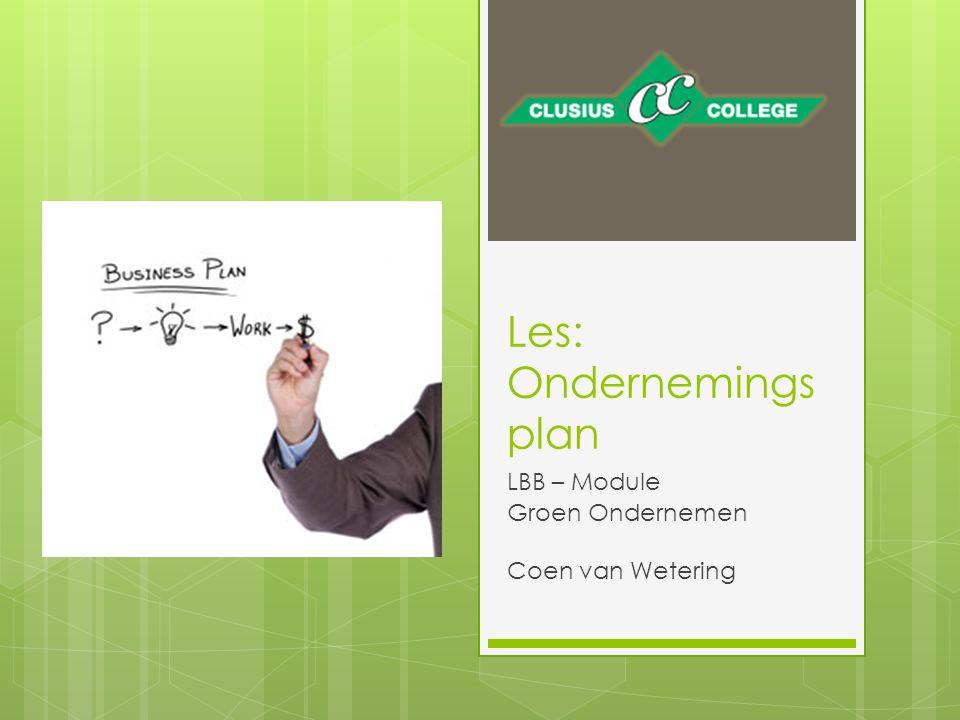 Les: Ondernemings plan LBB – Module Groen Ondernemen Coen van Wetering