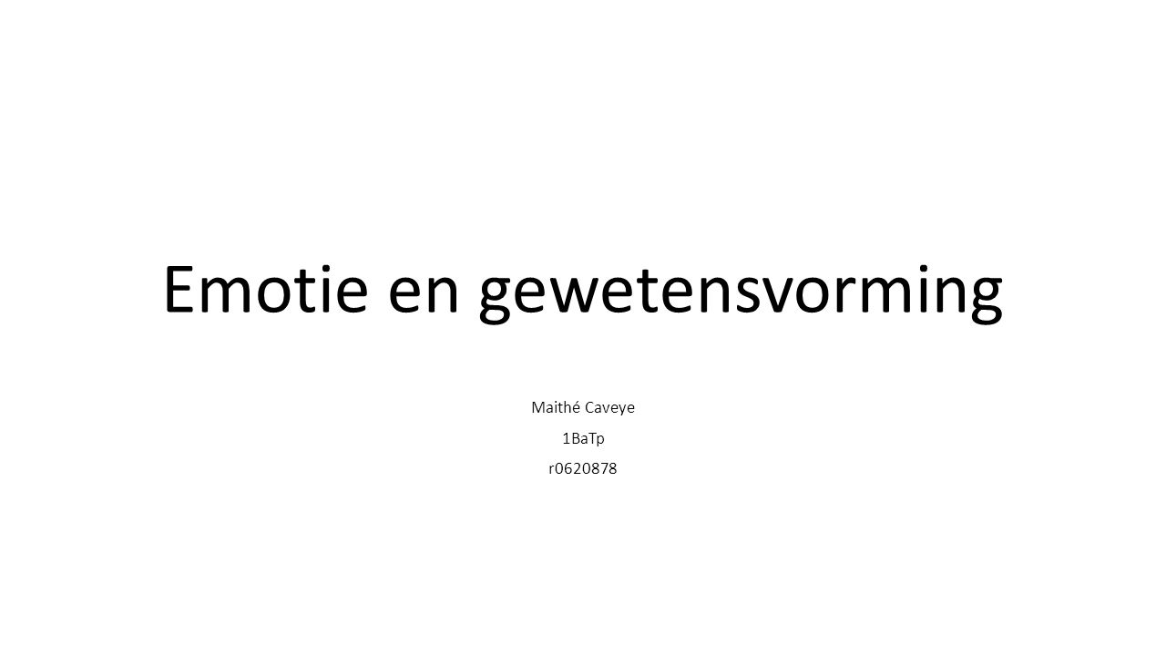 Emotie en gewetensvorming Maithé Caveye 1BaTp r0620878