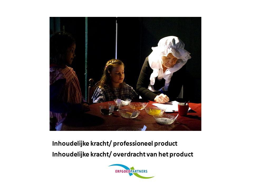 Inhoudelijke kracht/ professioneel product Inhoudelijke kracht/ overdracht van het product