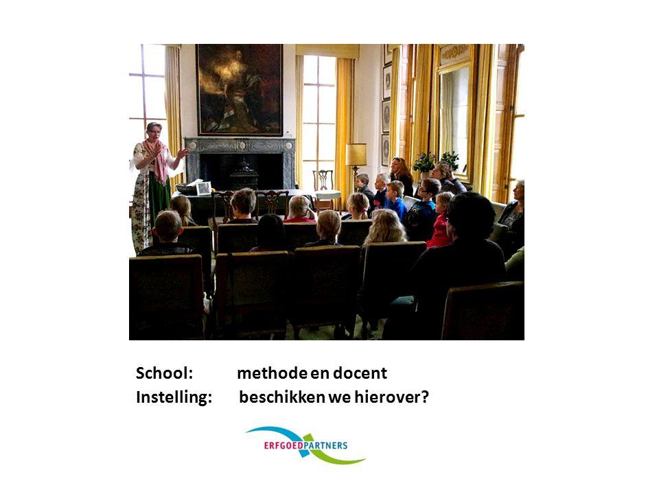 School: methode en docent Instelling: beschikken we hierover?