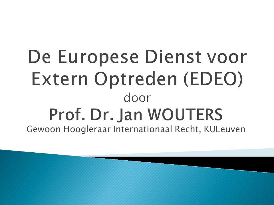 Prof. Dr. Jan WOUTERS Gewoon Hoogleraar Internationaal Recht, KULeuven