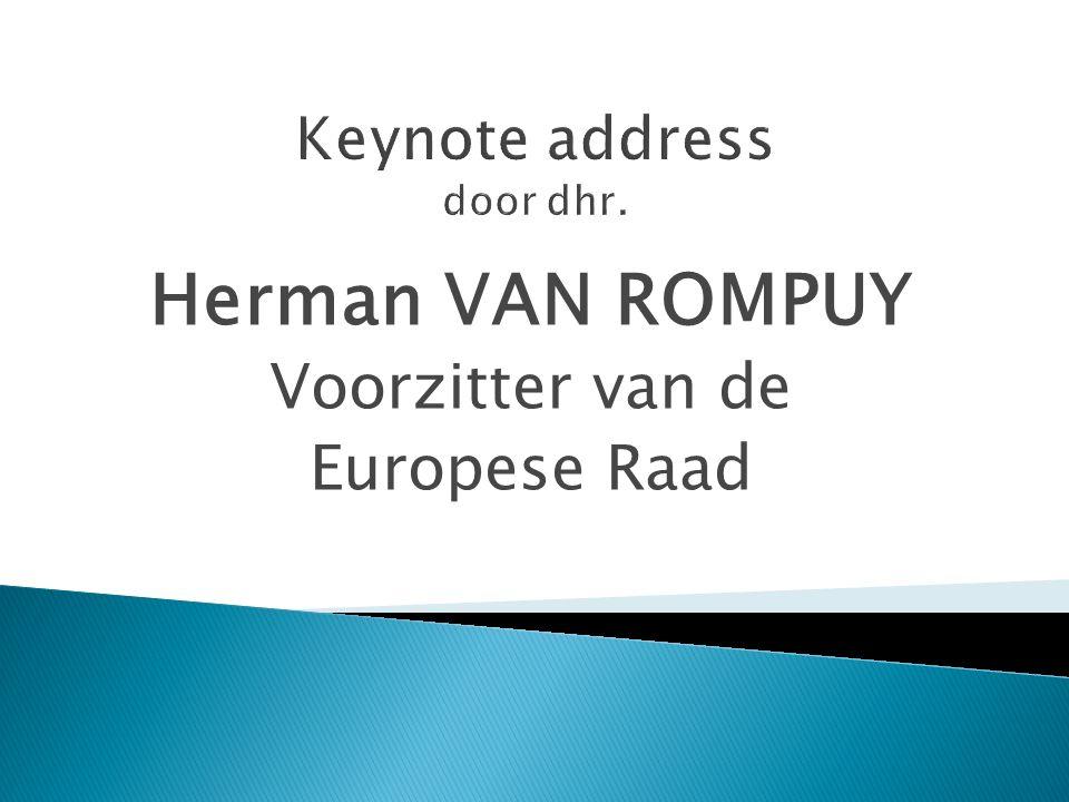 Herman VAN ROMPUY Voorzitter van de Europese Raad