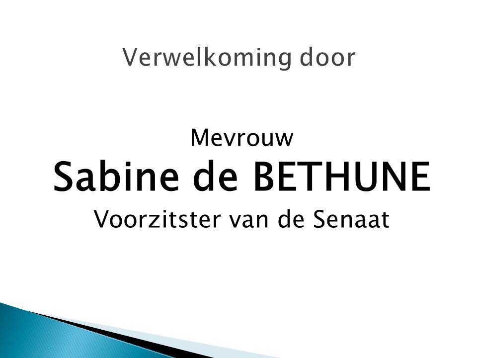 Mevrouw Sabine de BETHUNE Voorzitster van de Senaat
