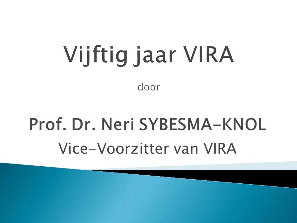 Prof. Dr. Neri SYBESMA-KNOL Vice-Voorzitter van VIRA