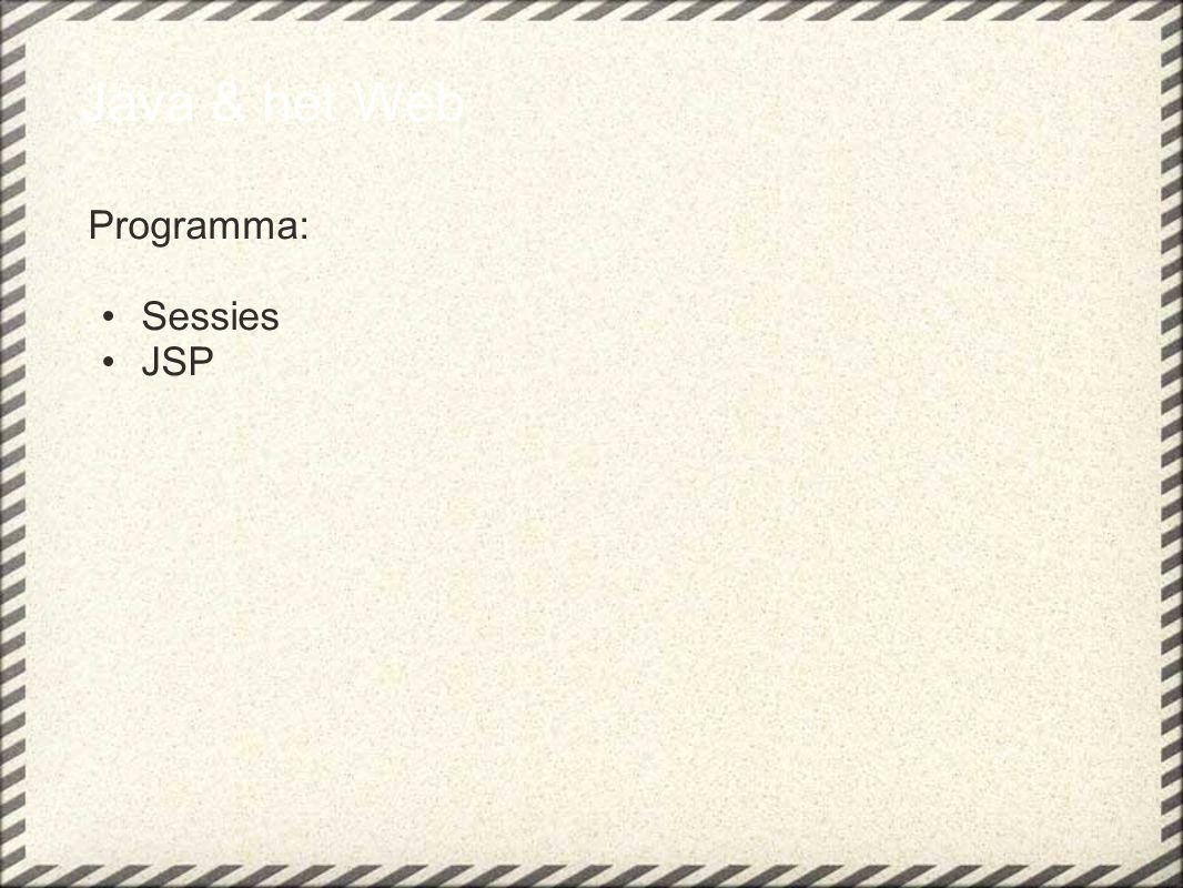 Java & het Web Programma: Sessies JSP