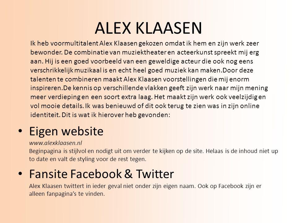 ALEX KLAASEN Eigen website www.alexklaasen.nl Beginpagina is stijlvol en nodigt uit om verder te kijken op de site.