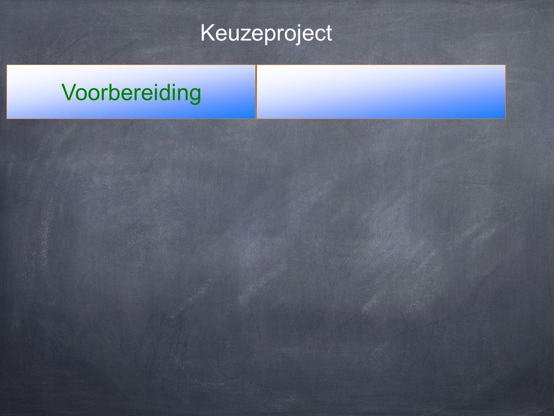 Voorbereiding Keuzeproject