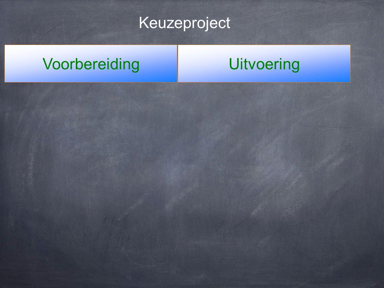 VoorbereidingUitvoering Keuzeproject