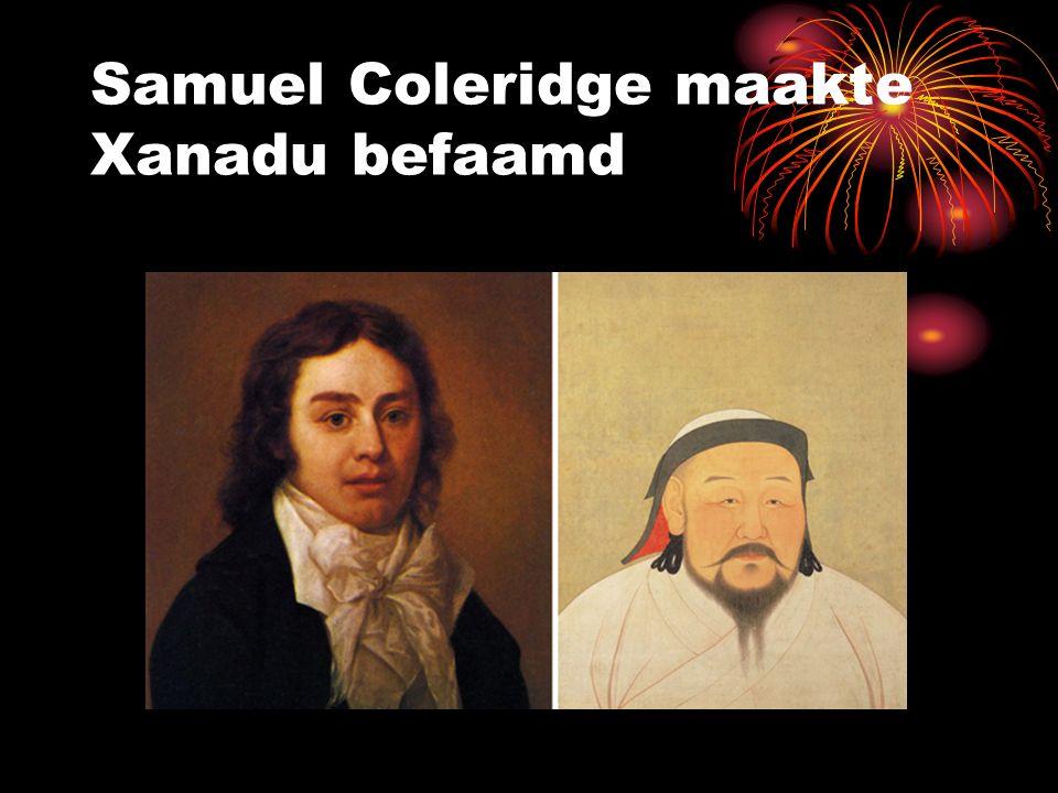 Samuel Coleridge maakte Xanadu befaamd