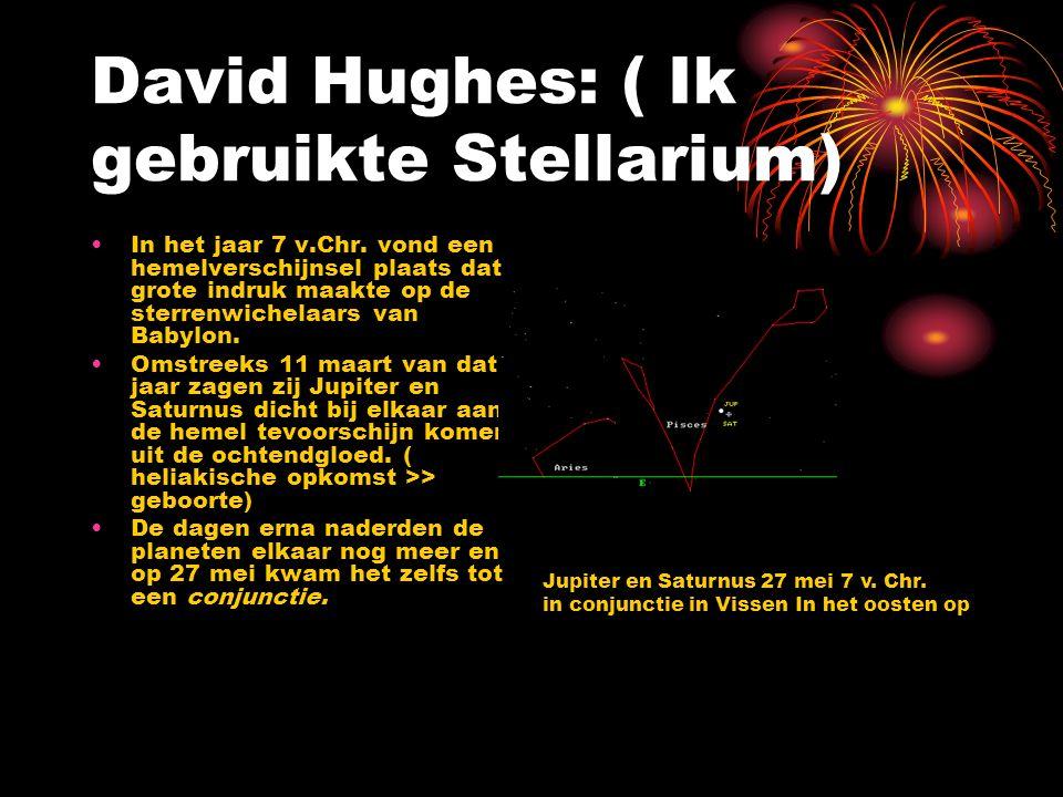 David Hughes: ( Ik gebruikte Stellarium) In het jaar 7 v.Chr. vond een hemelverschijnsel plaats dat grote indruk maakte op de sterrenwichelaars van Ba