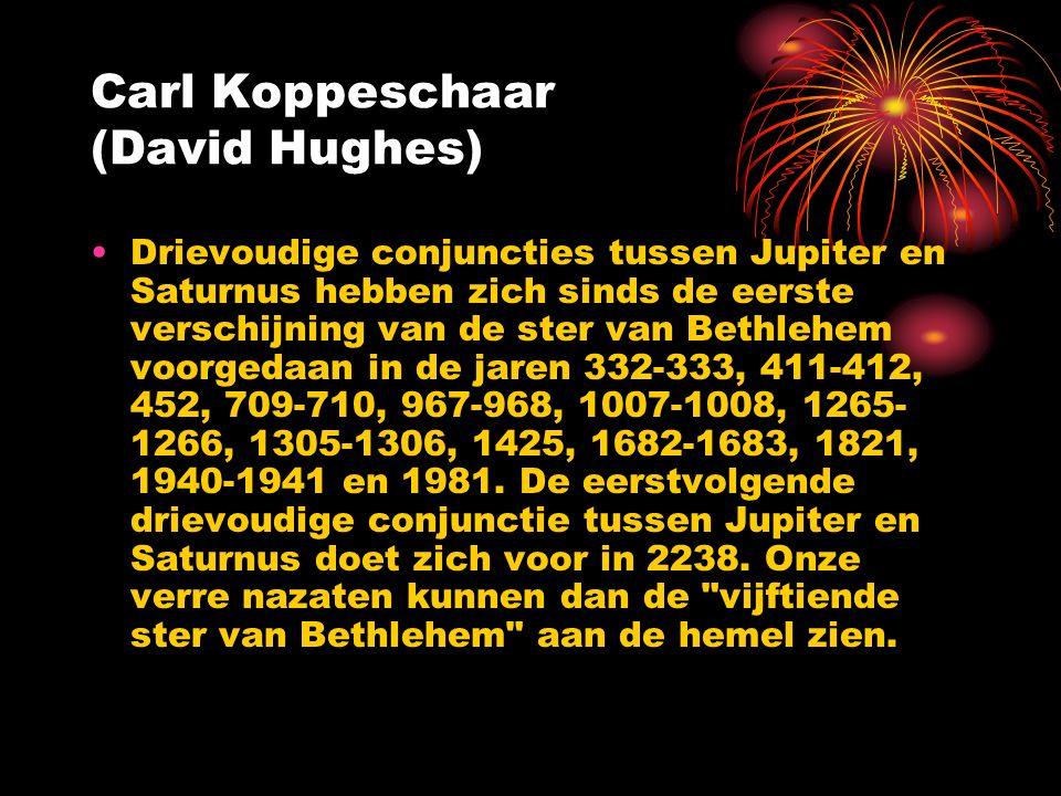 Carl Koppeschaar (David Hughes) Drievoudige conjuncties tussen Jupiter en Saturnus hebben zich sinds de eerste verschijning van de ster van Bethlehem voorgedaan in de jaren 332-333, 411-412, 452, 709-710, 967-968, 1007-1008, 1265- 1266, 1305-1306, 1425, 1682-1683, 1821, 1940-1941 en 1981.