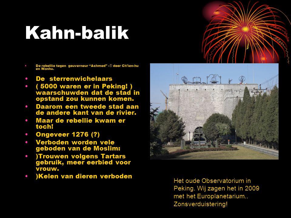 """Kahn-balik De rebellie tegen gouverneur """"Achmed"""" -  door Ch'ien-hu en Wanhu. De sterrenwichelaars ( 5000 waren er in Peking! ) waarschuwden dat de st"""