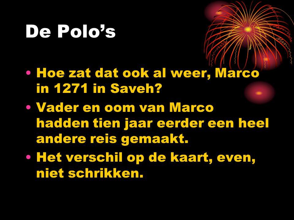 De Polo's Hoe zat dat ook al weer, Marco in 1271 in Saveh.