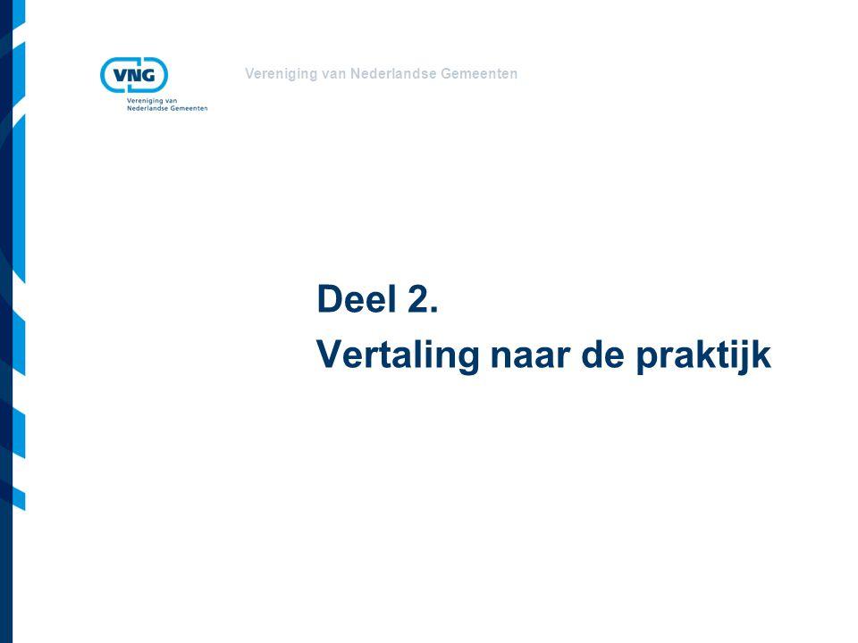 Vereniging van Nederlandse Gemeenten Deel 2. Vertaling naar de praktijk