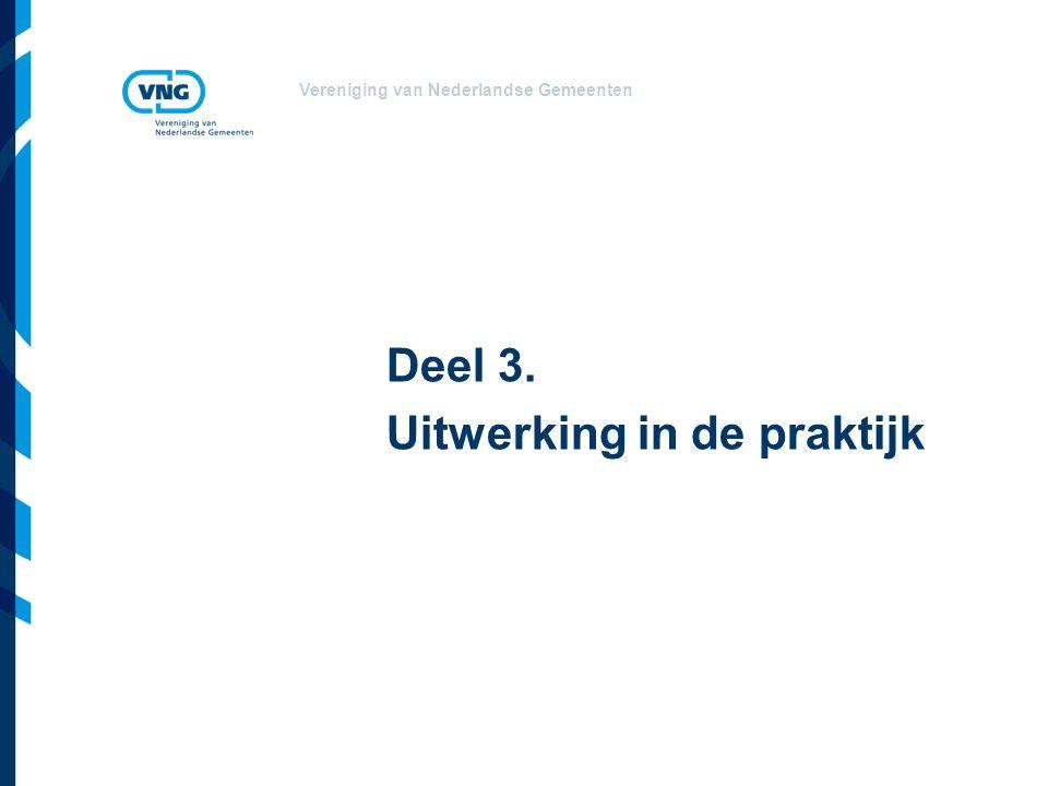 Vereniging van Nederlandse Gemeenten Deel 3. Uitwerking in de praktijk