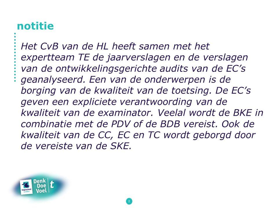 2 Het CvB van de HL heeft samen met het expertteam TE de jaarverslagen en de verslagen van de ontwikkelingsgerichte audits van de EC's geanalyseerd. E