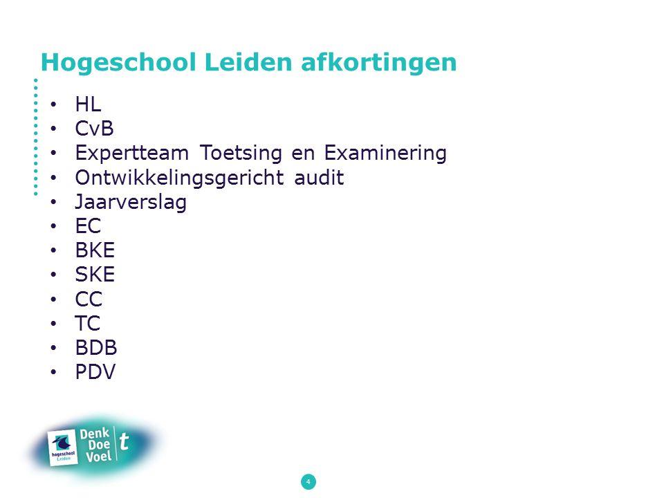 4 HL CvB Expertteam Toetsing en Examinering Ontwikkelingsgericht audit Jaarverslag EC BKE SKE CC TC BDB PDV Hogeschool Leiden afkortingen