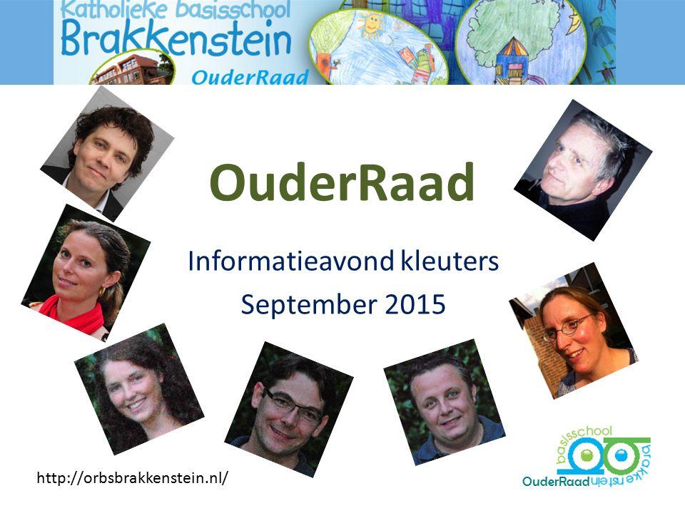 OuderRaad Informatieavond kleuters September 2015 OuderRaad http://orbsbrakkenstein.nl/