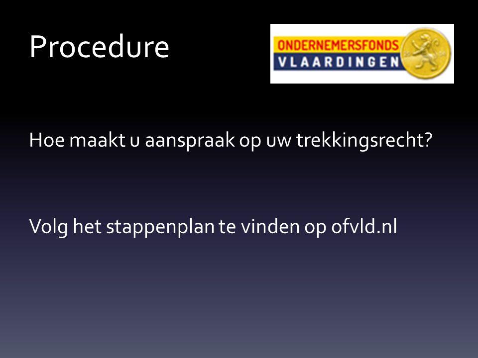 Procedure Hoe maakt u aanspraak op uw trekkingsrecht Volg het stappenplan te vinden op ofvld.nl