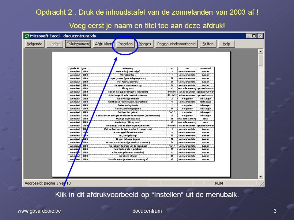 3www.gbsardooie.bedocucentrum Klik in dit afdrukvoorbeeld op Instellen uit de menubalk.