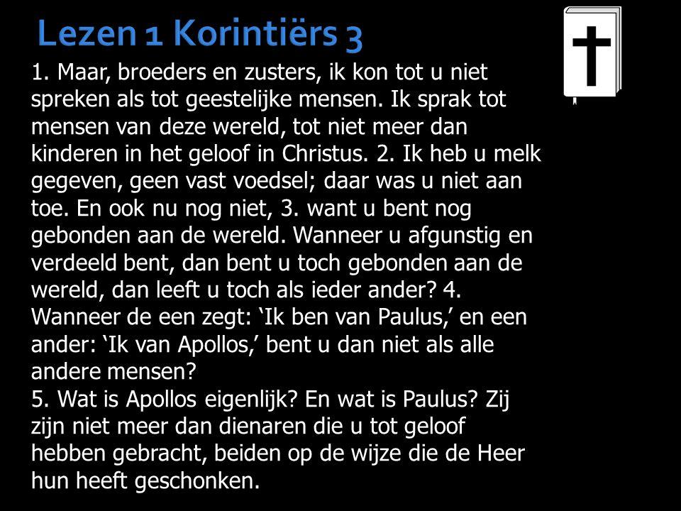 Lezen 1 Korintiërs 3 1.