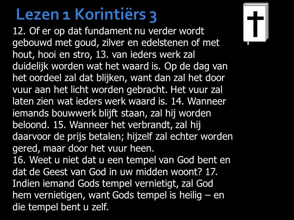Lezen 1 Korintiërs 3 12.