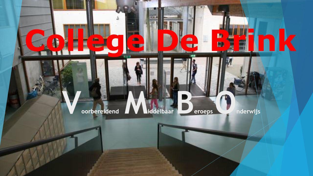 College De Brink V oorbereidend M iddelbaar B eroeps O nderwijs