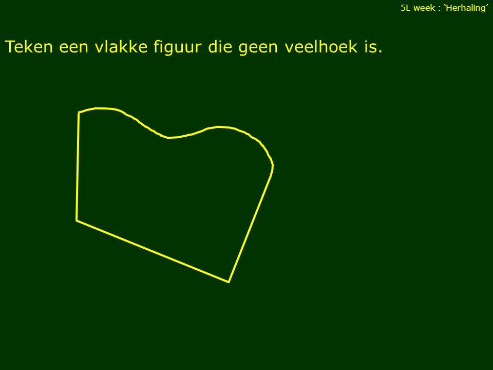 Teken een vlakke figuur die geen veelhoek is. 5L week : 'Herhaling'