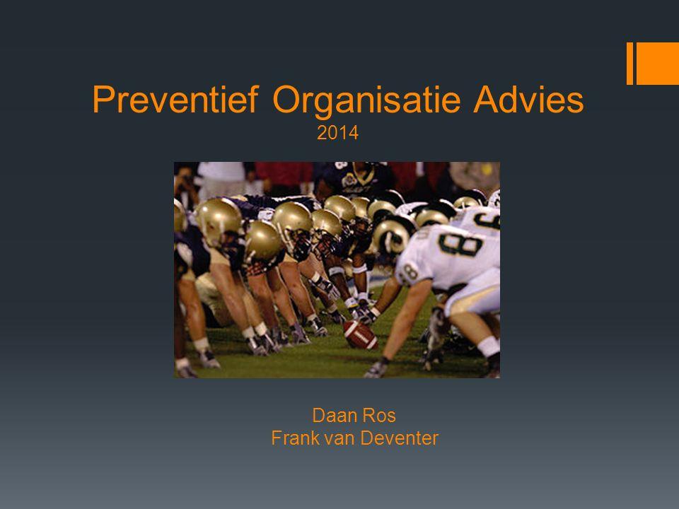 Preventief Organisatie Advies 2014 Daan Ros Frank van Deventer