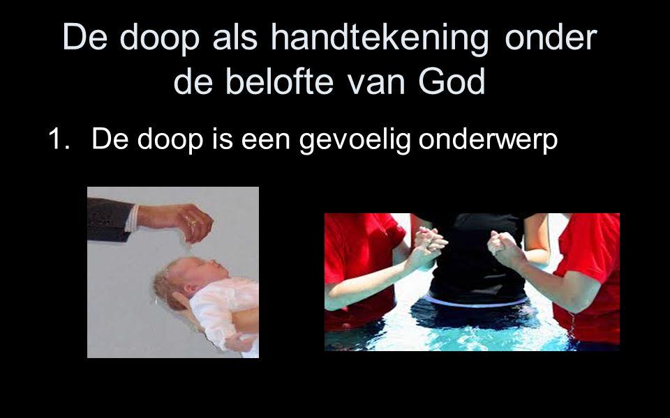 1.De doop is een gevoelig onderwerp