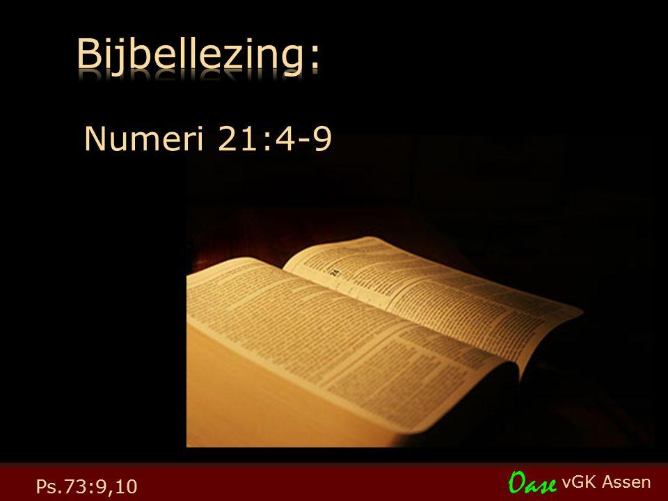 vGK Assen Oase Ps.73:9,10 Numeri 21:4-9