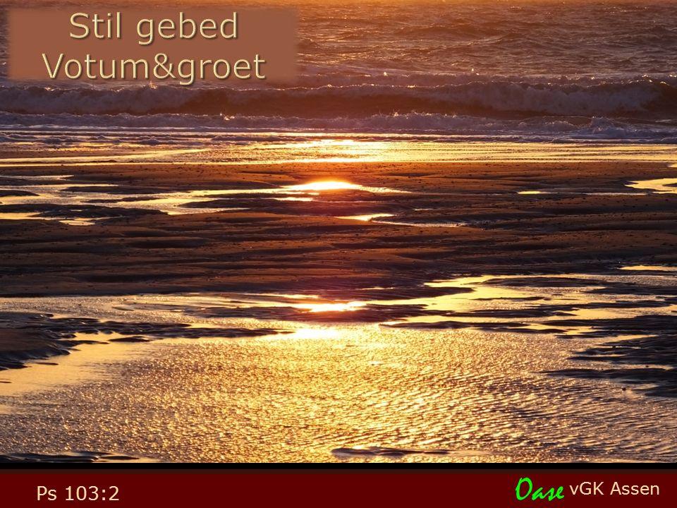 vGK Assen Oase Ps 103:2