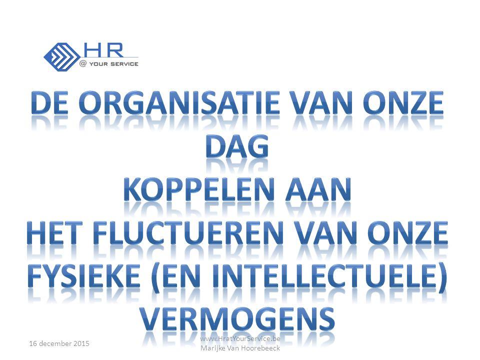 16 december 2015 www.HratYourService.be Marijke Van Hoorebeeck