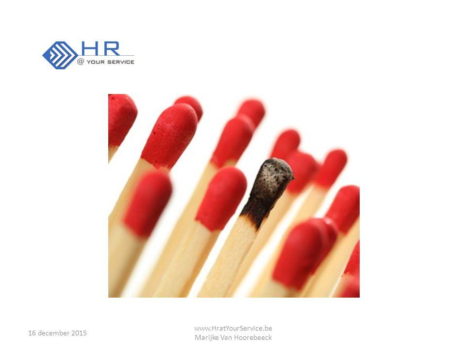 16 december 2015 www.HratYourService.be Marijke Van Hoorebeeck Gebruik de formule van Vroom : M = E x R x V Wekelijkse mentale training Dagelijkse mentale training