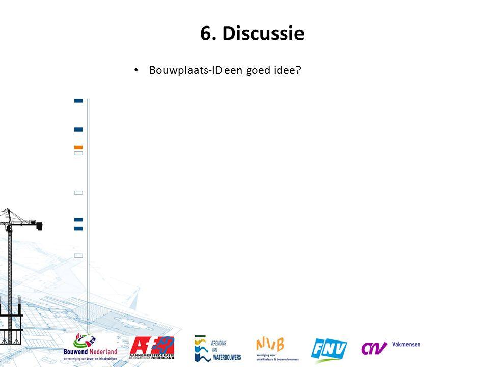 6. Discussie Bouwplaats-ID een goed idee?