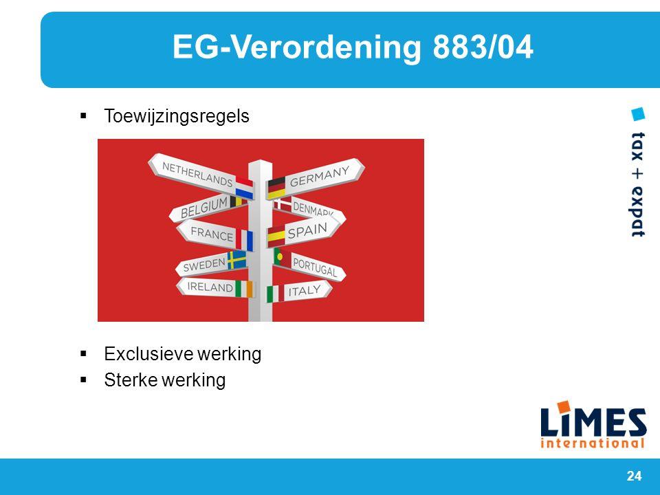 24  Toewijzingsregels  Exclusieve werking  Sterke werking EG-Verordening 883/04