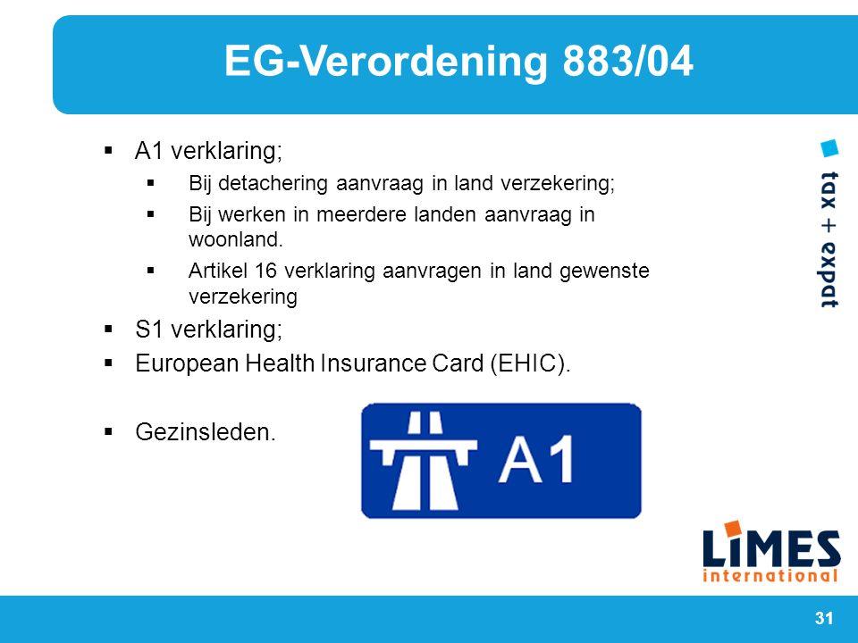 31  A1 verklaring;  Bij detachering aanvraag in land verzekering;  Bij werken in meerdere landen aanvraag in woonland.  Artikel 16 verklaring aanv