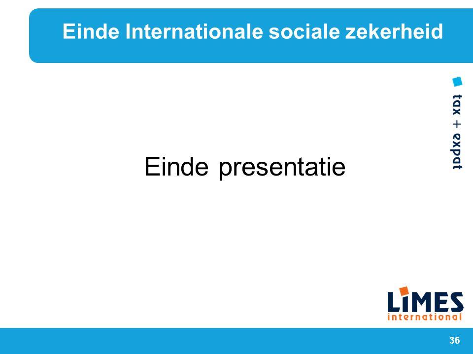 36 Einde presentatie Einde Internationale sociale zekerheid