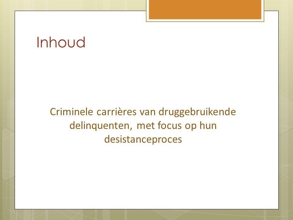 Inhoud Criminele carrières van druggebruikende delinquenten, met focus op hun desistanceproces