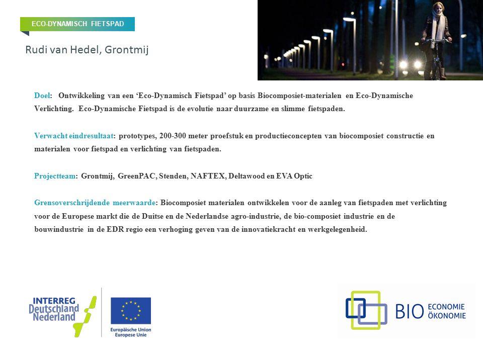 Doel: Ontwikkeling van een 'Eco-Dynamisch Fietspad' op basis Biocomposiet-materialen en Eco-Dynamische Verlichting. Eco-Dynamische Fietspad is de evol