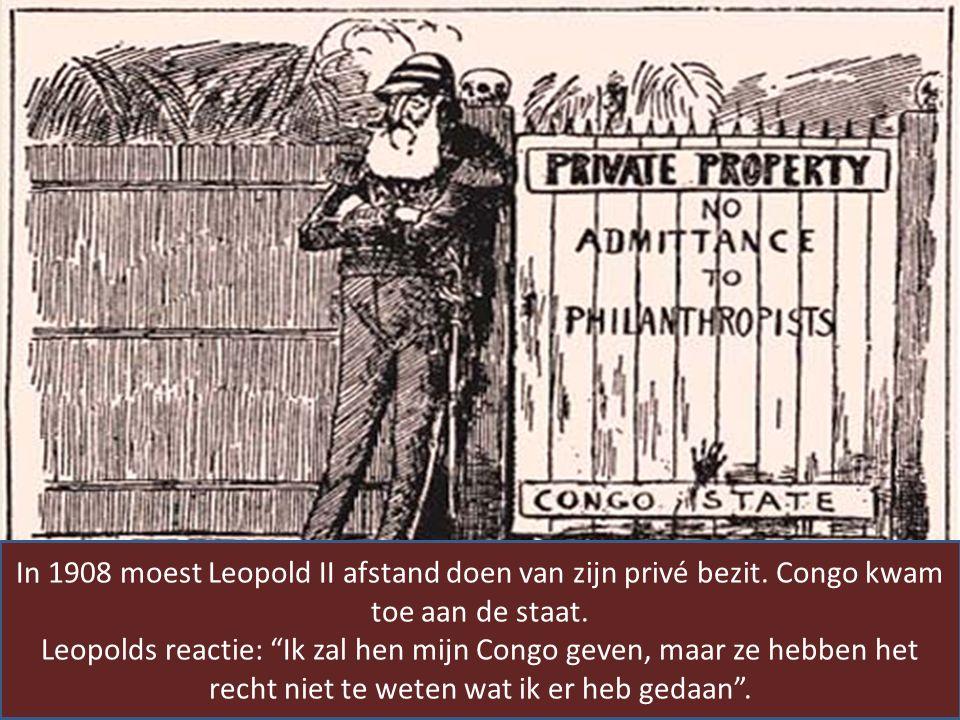 Dieptepunt modern imperialisme Belgisch Congo onder leiding van koning Leopold II Internationale kritiek op Leopold II In 1908 moest Leopold II afstand doen van zijn privé bezit.