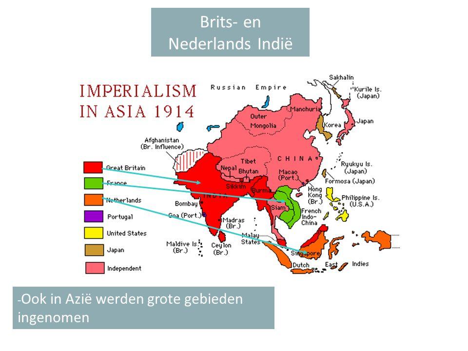 Brits- en Nederlands Indië - Ook in Azië werden grote gebieden ingenomen