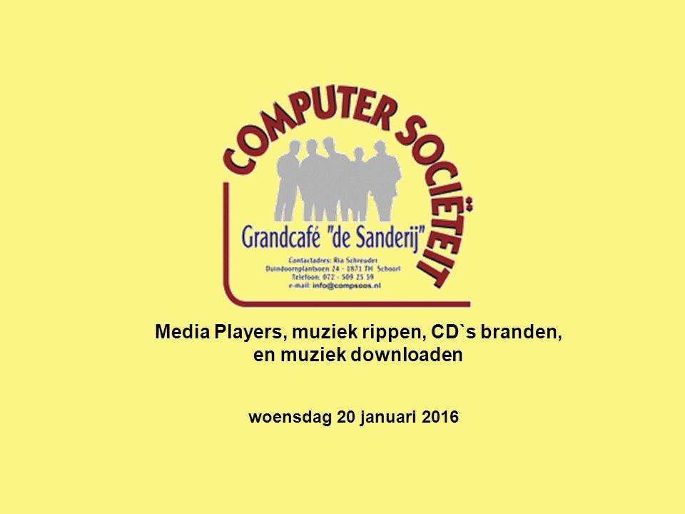 Media Players, muziek rippen, CD`s branden, en muziek downloaden woensdag 20 januari 2016