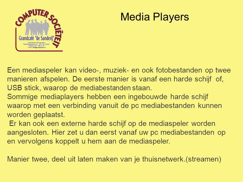 Media Players Een mediaspeler kan video-, muziek- en ook fotobestanden op twee manieren afspelen. De eerste manier is vanaf een harde schijf of, USB s