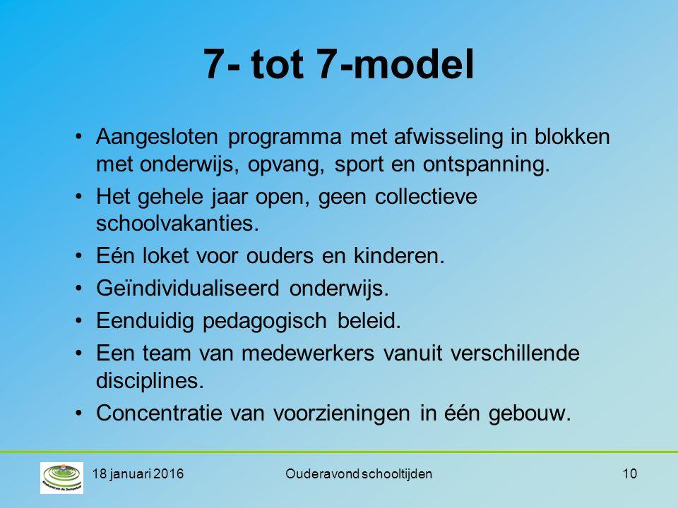 7- tot 7-model Aangesloten programma met afwisseling in blokken met onderwijs, opvang, sport en ontspanning. Het gehele jaar open, geen collectieve sc