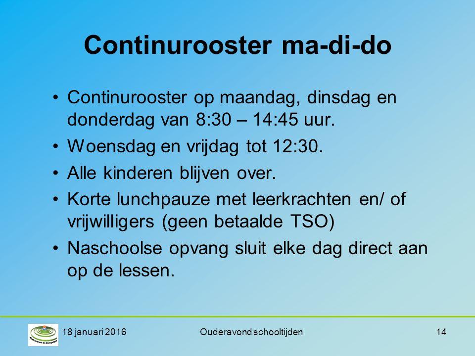 Continurooster ma-di-do Continurooster op maandag, dinsdag en donderdag van 8:30 – 14:45 uur.
