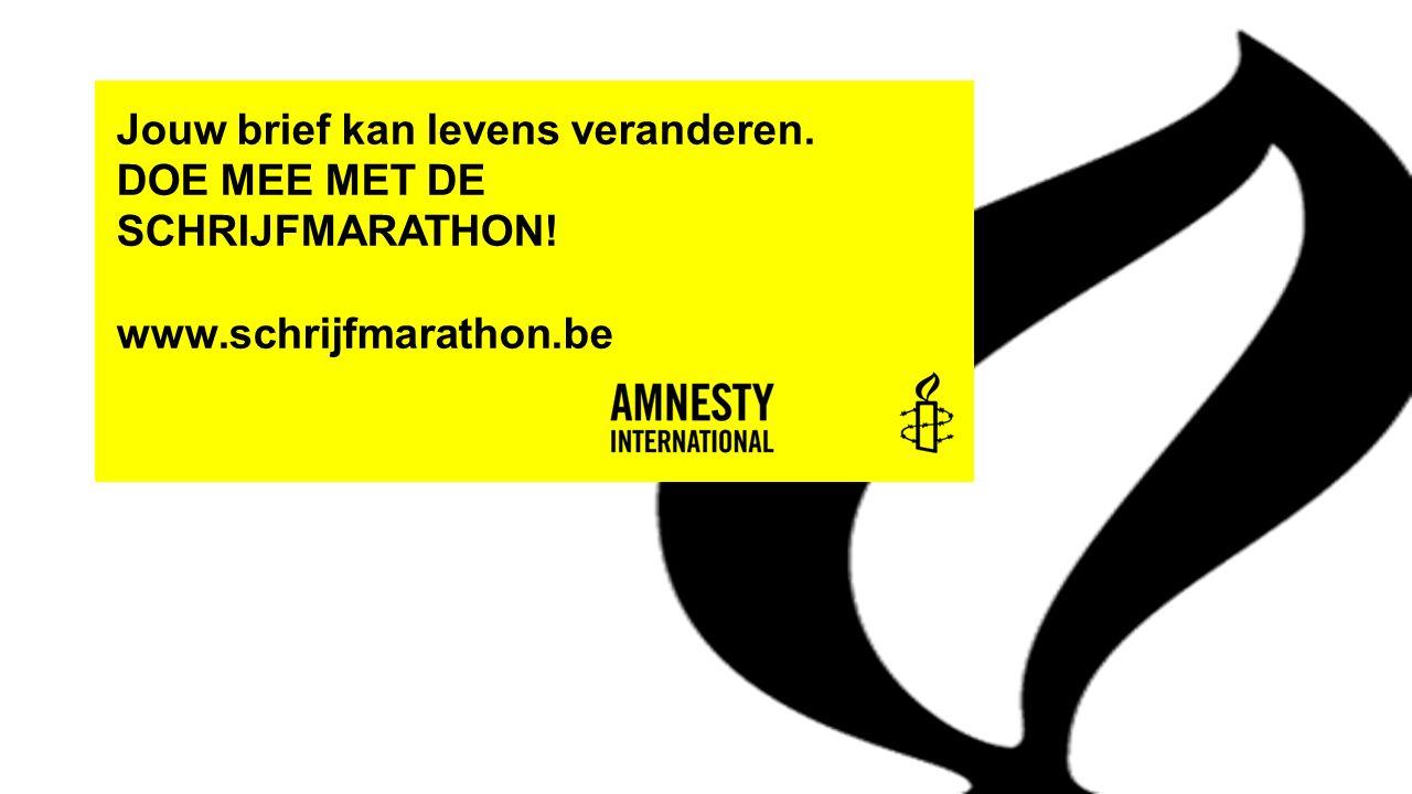 Jouw brief kan levens veranderen. DOE MEE MET DE SCHRIJFMARATHON! www.schrijfmarathon.be