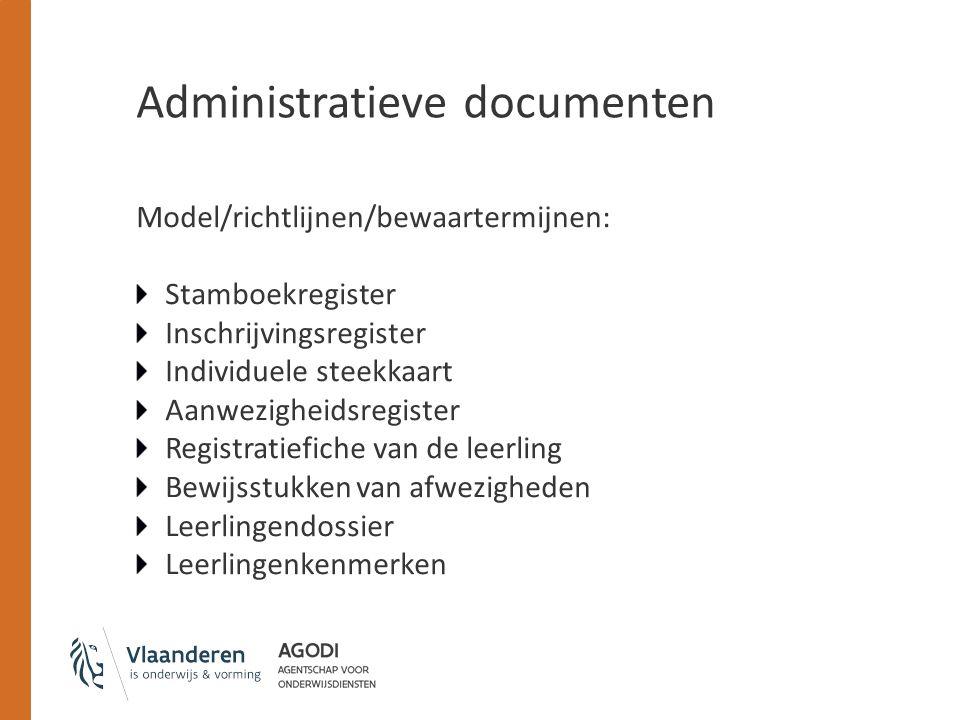 Administratieve documenten Model/richtlijnen/bewaartermijnen: Stamboekregister Inschrijvingsregister Individuele steekkaart Aanwezigheidsregister Regi